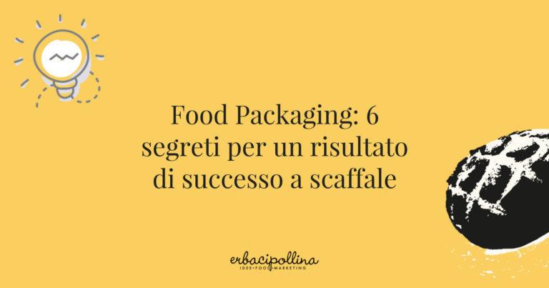 Food Packaging: 6 segreti per un risultato di successo a scaffale