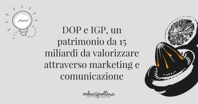 DOP e IGP: un patrimonio da valorizzare con marketing e comunicazione