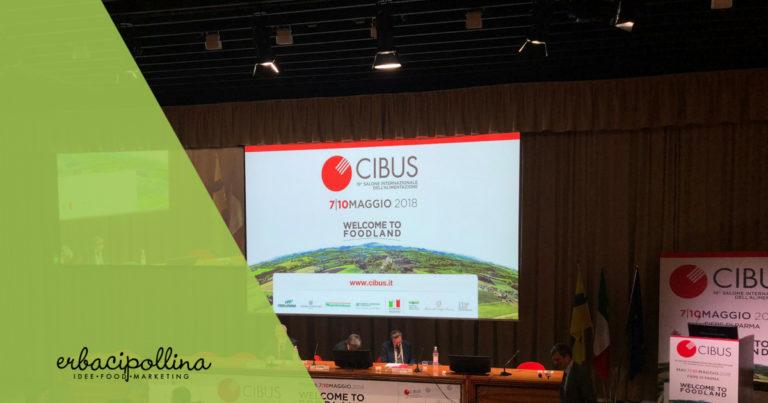 CIBUS 2018, giorno 3: i nuovi paradigmi del settore agroalimentare