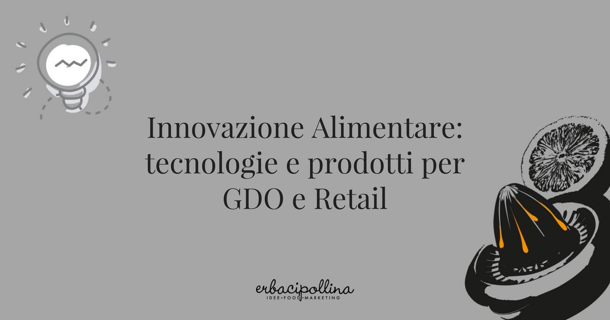l'innovazione alimentare per GDO e Retail