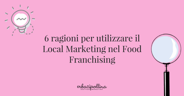 6 ragioni per utilizzare il local marketing nel tuo food franchising